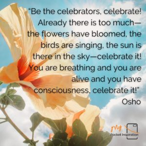 Take a moment today to CELEBRATE Life!