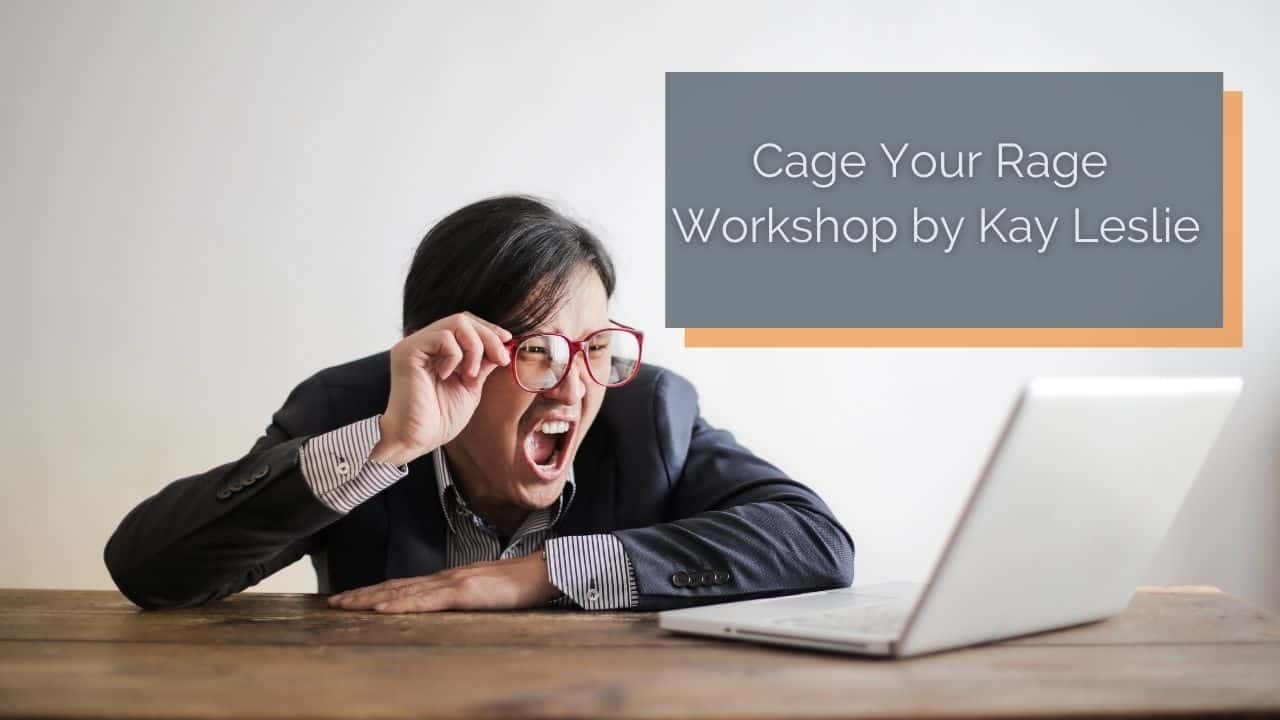 Cage Your Rage – Dealing with difficult customers – Workshop by Kay Leslie
