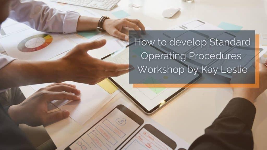 Developing Standard Operating Procedures – Workshop by Kay Leslie