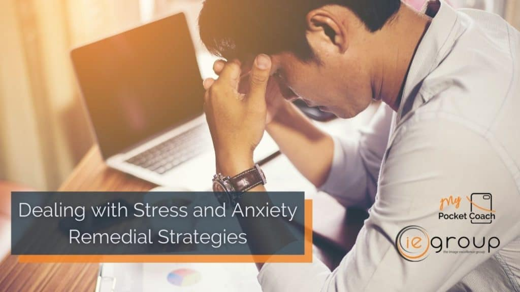 Dealing with Stress and Anxiety in a Pandemic – Remedial Strategies