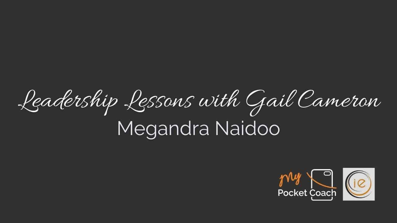 Leadership Lessons with Megandra Naidoo