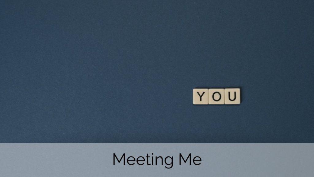 Meeting Me